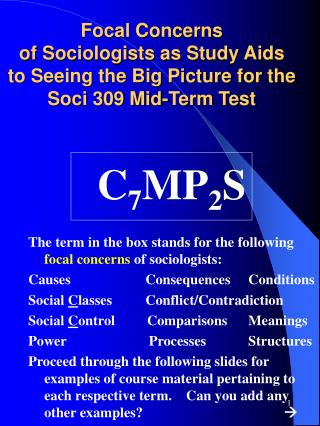 Focal Concerns of Sociologists as Study Aids  to Seeing the Big Picture for the Soci 309 Mid-Term Test