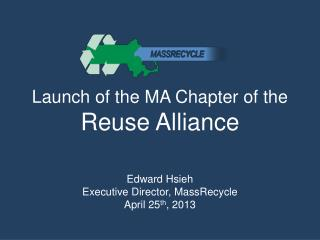 Launch of the MA Chapter of the Reuse Alliance