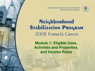 module 1: eligible uses, activities and properties, and income rules