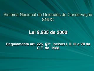 Sistema Nacional de Unidades de Conserva  o SNUC