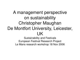 A management perspective on sustainability Christopher Maughan De Montfort University, Leicester, UK Sustainability and