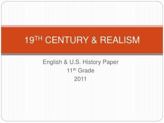 19TH CENTURY  REALISM