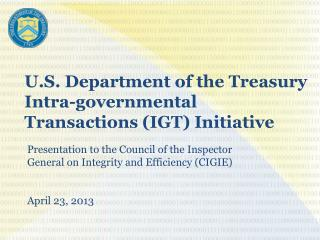 U.S. Department of the Treasury Intra-governmental Transactions IGT Initiative