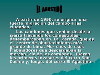 A partir de 1950, se origina  una fuerte migraci n del campo a las ciudades.   Los camiones que ven an desde la sierra t