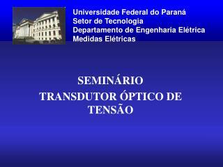 SEMIN RIO  TRANSDUTOR  PTICO DE TENS O