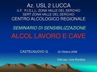 Az. USL 2 LUCCA  U.F.  P.I.S.L.L. ZONA VALLE DEL SERCHIO SERT ZONA VALLE DEL SERCHIO CENTRO ALCOLOGICO REGIONALE