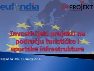 Investicijski projekti na podrucju turisticke i sportske infrastrukture