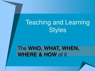 Teaching and Learning Styles