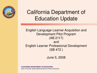 California Department of Education Update  English Language Learner Acquisition and Development Pilot Program  AB 2117