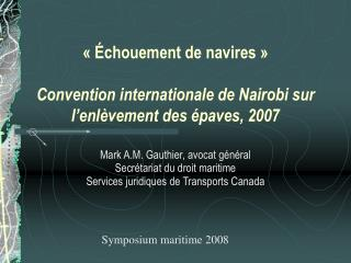 chouement de navires     Convention internationale de Nairobi sur l enl vement des  paves, 2007