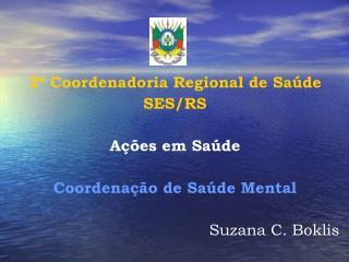 2  Coordenadoria Regional de Sa de SES