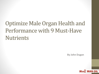 Optimize Male Organ Health and Performance with 9 Must-Have