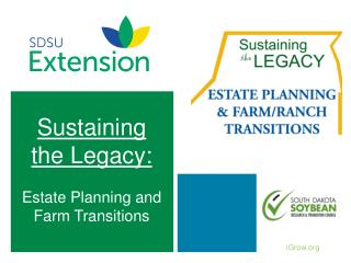 Sustaining the Legacy:   Estate Planning and Farm Transitions