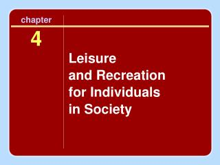 Leisure  and Recreation  for Individuals  in Society