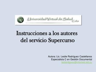 Instrucciones a los autores  del servicio Supercurso