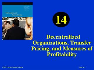 Decentralized Organizations, Transfer Pricing, and Measures of Profitability