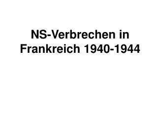 NS-Verbrechen in Frankreich 1940-1944