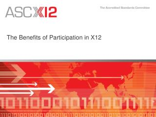 The Benefits of Participation in X12