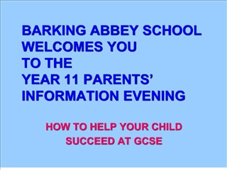 barking abbey school welcomes you  to the year 11 parents  information evening