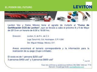 Leviton Voz y Datos M xico tiene el agrado de invitarlo al  Curso de Certificaci n CCS de Leviton , que se llevar  a cab