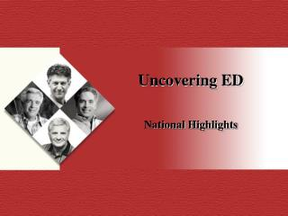 Uncovering ED