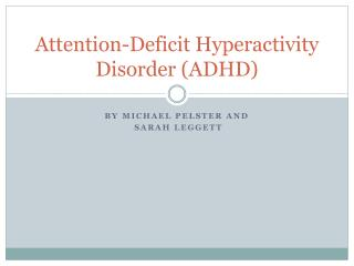 Attention-Deficit Hyperactivity Disorder ADHD