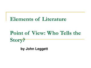 Elements of Literature   Point of View: Who Tells the Story