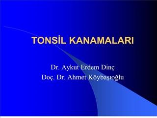 tonsil kanamalari