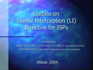 Update on  Lawful Interception LI Directive for ISPs