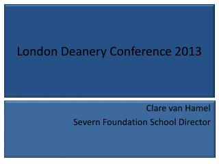 London Deanery Conference 2013