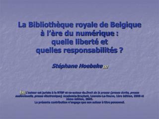 La Biblioth que royale de Belgique    l  re du num rique :  quelle libert  et  quelles responsabilit s   St phane Hoebek