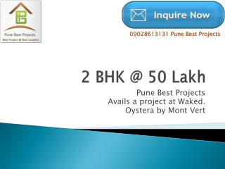 Oystera by Mont Vert  2 BHK flat @ 50 Lakh   Waked Pune