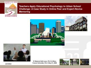 Teachers Apply Educational Psychology to Urban School Challenge: A Case Study in Online Peer and Expert-Novice Mentoring