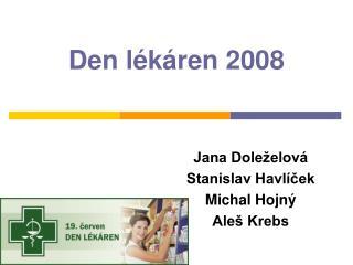 Den l k ren 2008