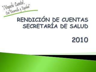 RENDICI N DE CUENTAS  SECRETAR A DE SALUD   2010