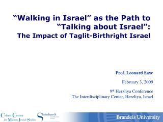 Walking in Israel  as the Path to  Talking about Israel :  The Impact of Taglit-Birthright Israel