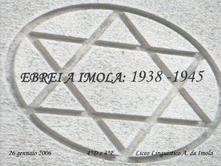 26 gennaio 2006                      4 D e 4 E             Liceo Linguistico A. da Imola