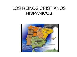LOS REINOS CRISTIANOS HISP NICOS