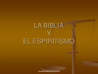LA BIBLIA Y EL ESPIRITISMO