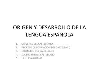 ORIGEN Y DESARROLLO DE LA LENGUA ESPA OLA