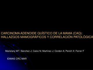 carcinoma adenoide qu stico de la mama caq: hallazgos mamogr ficos y correlaci n patol gica.