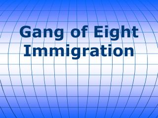 Gang of Eight Immigration