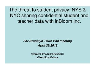 The threat to student privacy: NYS  NYC sharing confidential student and teacher data with inBloom Inc.    For Brooklyn