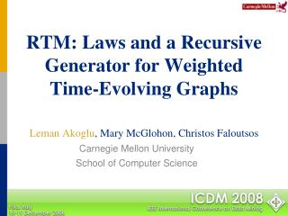 RTM: Laws and a Recursive Generator for Weighted  Time-Evolving Graphs