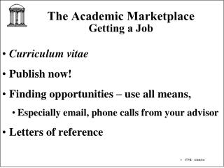 The Academic Marketplace Getting a Job