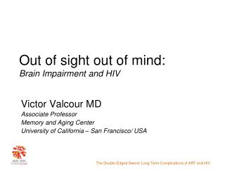 Out of sight out of mind:  Brain Impairment and HIV