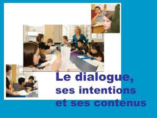 Le dialogue, ses intentions et ses contenus