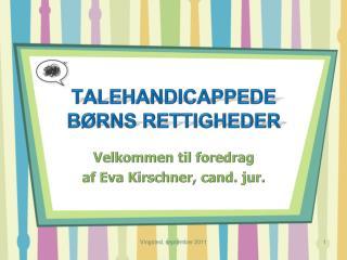 TALEHANDICAPPEDE  B RNS RETTIGHEDER
