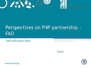 Perspectives on P4P partnership - FAO