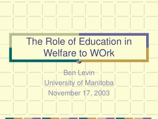 The Role of Education in Welfare to WOrk